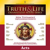 Truth and Life Dramatized Audio Bible New Testament: Acts - Unabridged Audiobook [Download]