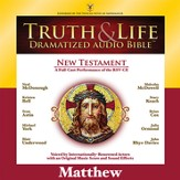 Truth and Life Dramatized Audio Bible New Testament: Matthew - Unabridged Audiobook [Download]