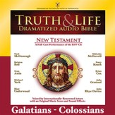 Truth and Life Dramatized Audio Bible New Testament: Galatians, Ephesians, Philippians, and Colossians - Unabridged Audiobook [Download]