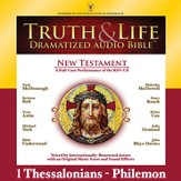 Truth and Life Dramatized Audio Bible New Testament: 1 and 2 Thessalonians, 1 and 2 Timothy, Titus, and Philemon - Unabridged Audiobook [Download]