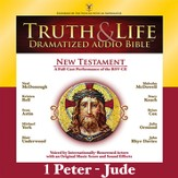 Truth and Life Dramatized Audio Bible New Testament: 1 and 2 Peter, 1, 2 and 3 John, and Jude - Unabridged Audiobook [Download]