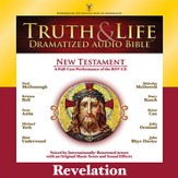 Truth and Life Dramatized Audio Bible New Testament: Revelation - Unabridged Audiobook [Download]