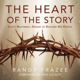 The Heart of the Story: God's Masterful Design to Restore His People Audiobook [Download]