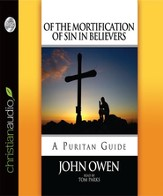 The Mortification of Sin in Believers - Unabridged Audiobook [Download]