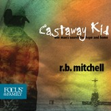 Castaway Kid: One Man's Search for Hope and Home [Download]