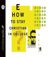 How to Stay Christian in College - Unabridged Audiobook [Download]