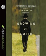 Growing Up Amish: A Memoir - Unabridged Audiobook [Download]