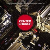Center Church: Doing Balanced, Gospel-Centered Ministry in Your City Audiobook [Download]