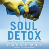 Soul Detox: Clean Living in a Contaminated World Audiobook [Download]