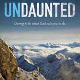 Undaunted: Daring to do what God calls you to do Audiobook [Download]