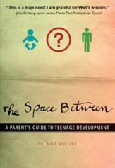 The Space Between: A Parent's Guide to Teenage Development Audiobook [Download]