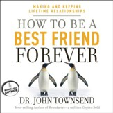 How to Be a Best Friend Forever: Making and Keeping Lifetime Relationships - Unabridged Audiobook [Download]