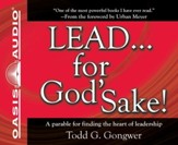 LEAD . . . For God's Sake!: A parable for finding the heart of leadership - Unabridged Audiobook [Download]