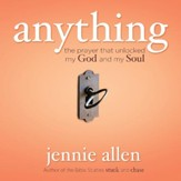 Anything: The Prayer That Unlocked My God and My Soul - Unabridged Audiobook [Download]