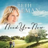 Need You Now - Unabridged Audiobook [Download]