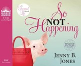 So Not Happening - Unabridged Audiobook [Download]