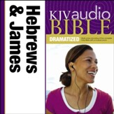 KJV Audio Bible, Dramatized: Hebrews and James Audiobook [Download]