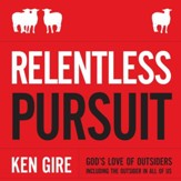 Relentless Pursuit: God's Love of Outsiders Including the Outsider in All of Us - Unabridged Audiobook [Download]