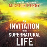 An Invitation to the Supernatural Life - Unabridged Audiobook [Download]