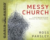 Messy Church: A Multigenerational Mission for God's Family - Unabridged Audiobook [Download]