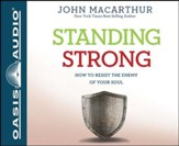 Standing Strong: How to Resist the Enemy of Your Soul - Unabridged Audiobook [Download]