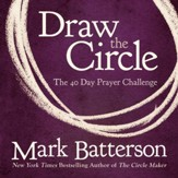 Draw the Circle: The 40 Day Prayer Challenge Audiobook [Download]