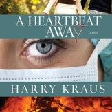 A Heartbeat Away: A Novel - Unabridged Audiobook [Download]