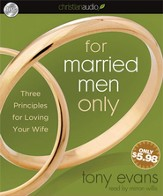 For Married Men Only: Three Principles for Loving Your Wife - Unabridged Audiobook [Download]