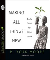 Making All Things New: God's Dream for Global Justice - Unabridged Audiobook [Download]