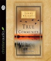True Community: The Biblical Practice of Koinonia - Unabridged Audiobook [Download]