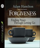 Forgiveness: Finding Peace Through Letting Go - Unabridged Audiobook [Download]