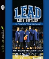 Lead Like Butler: Six Principles for Values-Based Leaders - Unabridged Audiobook [Download]