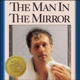 The Man in the Mirror: Solving the 24 Problems Men Face - Special edition Audiobook [Download]