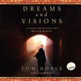 Dreams and Visions: Is Jesus Awakening the Muslim World? - Unabridged Audiobook [Download]