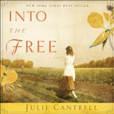 Into the Free: A Novel - Unabridged Audiobook [Download]