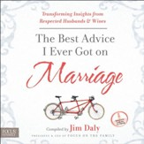 The Best Advice I Ever Got On Marriage: Transforming Insights from Respected Husbands and Wives - Unabridged Audiobook [Download]