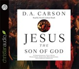 Jesus the Son of God: A Christological Title Often Overlooked, Sometimes Misunderstood, and Currently Disputed - Unabridged Audiobook [Download]