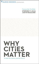 Why Cities Matter: To God, the Culture, and the Church - Unabridged Audiobook [Download]
