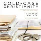 Cold-Case Christianity: A Homicide Detective Investigates the Claims of the Gospels - Unabridged Audiobook [Download]