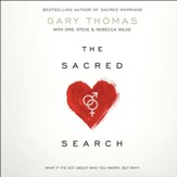 The Sacred Search: What If It's Not about Who You Marry, But Why? - Unabridged Audiobook [Download]