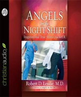 Angels on the Night Shift: Inspirational True Stories from the ER - Unabridged Audiobook [Download]