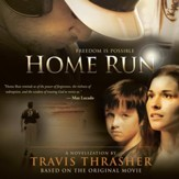 Home Run: A Novel - Unabridged Audiobook [Download]