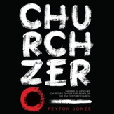 Church Zero: Raising 1st Century Churches out of the Ashes of the 21st Century Church - Unabridged Audiobook [Download]