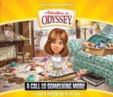 Adventures in Odyssey ® #57: A Call to Something More [Download]