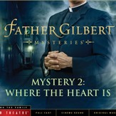 Radio Theatre: Father Gilbert Mystery 2: Where the Heart Is [Download]