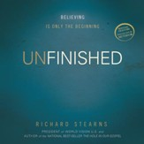 Unfinished: Believing Is Only the Beginning - Unabridged Audiobook [Download]
