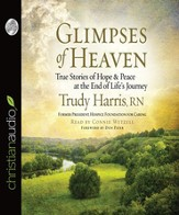Glimpses of Heaven: True Stories of Hope and Peace at the End of Life's Journey - Unabridged Audiobook [Download]