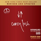 Crazy Love, Revised and Updated: Overwhelmed by a Relentless God - Unabridged Audiobook [Download]