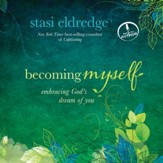 Becoming Myself: A Woman's Journey of Transformation - Unabridged Audiobook [Download]
