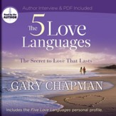 The Five Love Languages: The Secret to Love that Lasts - Unabridged Audiobook [Download]
